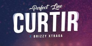 Perfect Line ft Brizzy Xtraga – Curtir