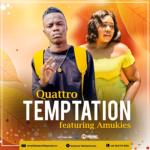 Quattro ft Amukies – Temptation