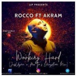 Rocco & Akram – Working Hard (JussChyna x PreeTjo's Encryption Mix)