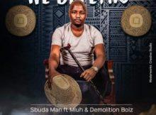 Sbuda Man ft Mluh & Demolition Boiz – We Bafethu