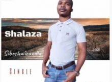 Shalaza – Siboshwizandla