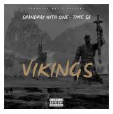 Shandrac with One Time SA – Vikings