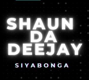 Shaun Da Deejay – Siyabonga
