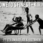 Soweto's Finest ft Stillmagolide & Justbheki – Kirivai