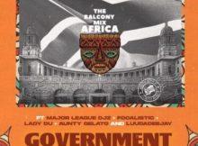 The Balcony Mix Africa ft Major League, Focalistic, Lady Du, Aunty Gelato & LuuDadeejay – Government