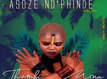 Thembi Mona & LIL V BBM – Soze Ndiphinde