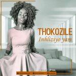 Thokozile – Inhliziyo Yam