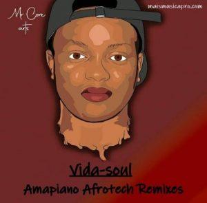 Vida-soul – Amapiano Afrotech Remixes