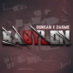 Zakwe & Duncan – Babylon