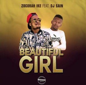 Zocorah Ike Ft Dj Sain – Beautiful Girl