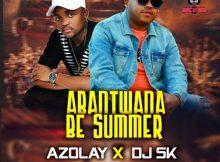 Azolay & DJ SK ft Tina – Abantwana Be Summer