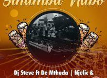 DJ Steve ft. De Mthuda, MalumNator, Njelic – Sihamba Nabo