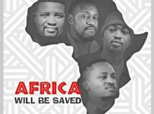 DJLP Levels ft. Mr Style, Tenda Dagada & Psyfonik – Africa Will Be Saved