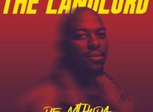 De Mthuda – The Landlord Album Zip