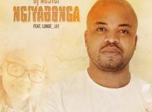 Dj Nastor Ft. Lunge_Jay – Ngiyabonga