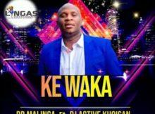 Dr Malinga ft DJ Active Khoisan – Ke Waka