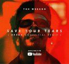 Drega – Save Your Tears (Remix)