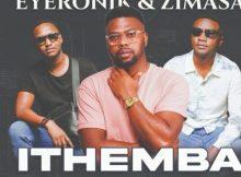 EyeRonik ft. Zimasa & May Jack – Ithemba