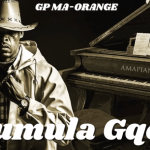 GP Ma-Orange ft De Mthuda & Njelic – Khumula Gqoka