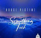 House Victimz – Something Tech EP