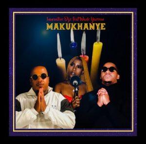 Innovative DJz Ft. Wade Yarrow – Makukhanye
