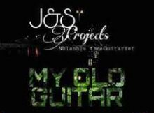 J & S Projects Ft. Nhlanhla The Guitarist – My Old Guitar