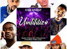 King Groove ft. Sayfar, Skillz Iqili, NkosiArtist, VuciRain, Mac – Umtitilizo Loud