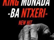 King Monada ft. Lexxiphonik – Ba Ntxeri