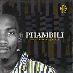Mailo Music ft. Ma Owza – Phambili
