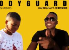 Manchana Ft. Nnditsheni – Bodyguard