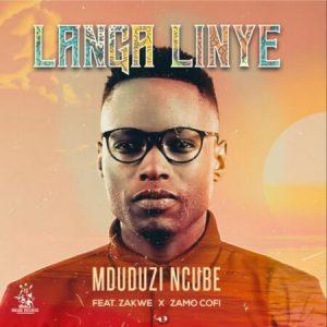 Mduduzi Ncube ft. Zakwe & Zamo Cofi – Langa Linye