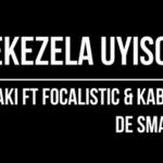 Msaki ft Kabza De Small & Focalistic – Bekezela Uyisoja (Snippet)