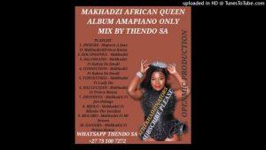 THENDO SA – MAKHADZI AFRICAN QUEEN NEW ALBUM AMAPIANO MIX