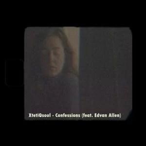 XtetiQsoul ft. Edvan Allen – Confessions
